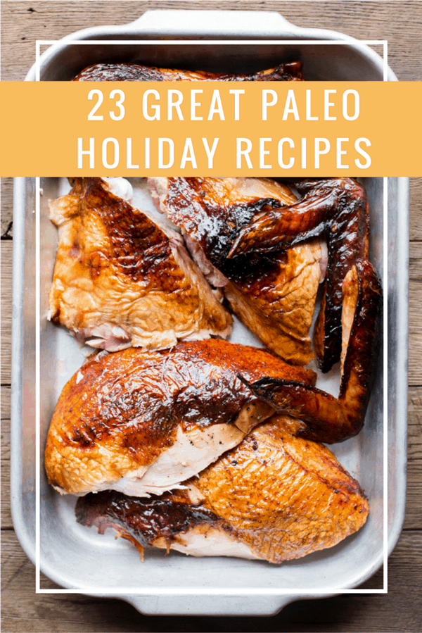 23 Great Paleo Holiday Recipes