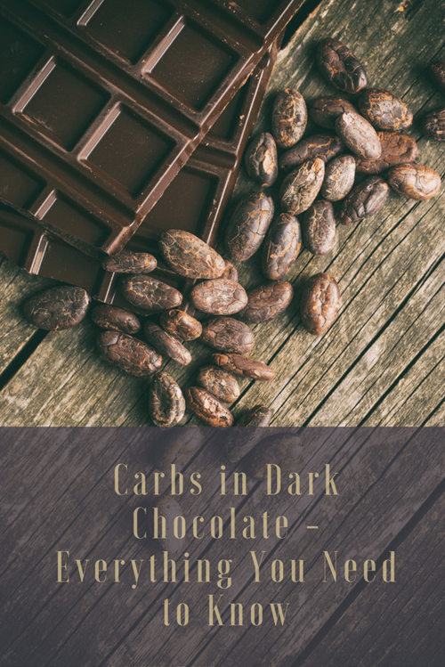 Carbs in Dark Chocolate. Everything You Need to Know